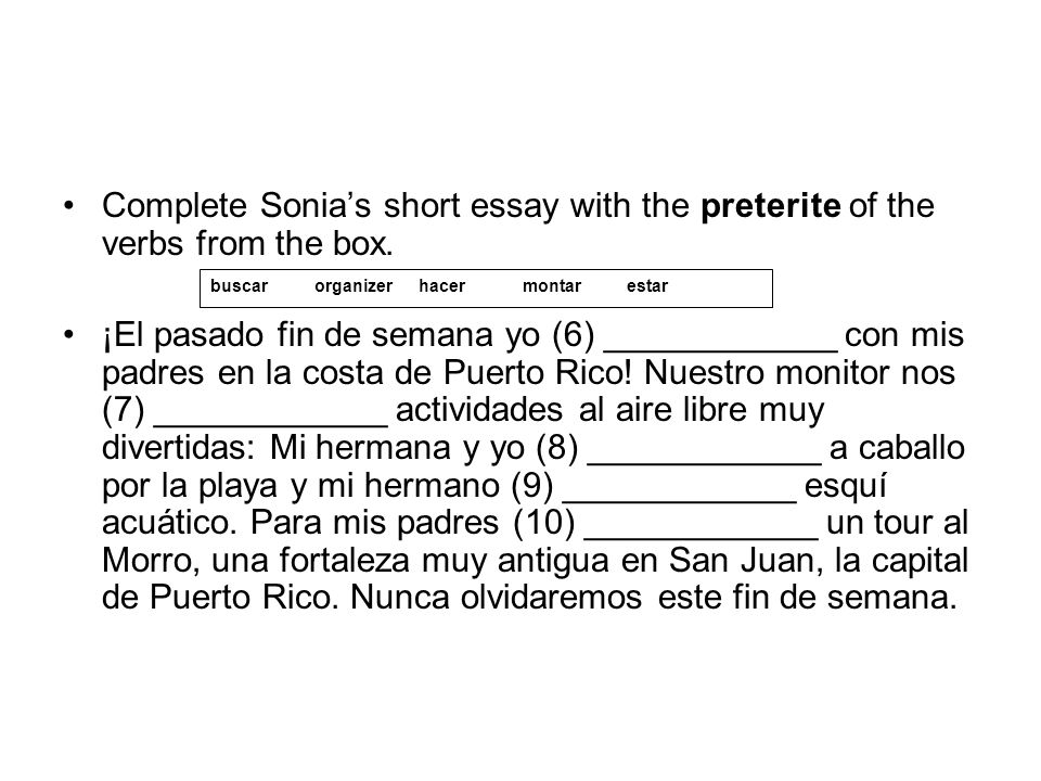 Complete Sonia's short essay with the preterite of the verbs from the box.