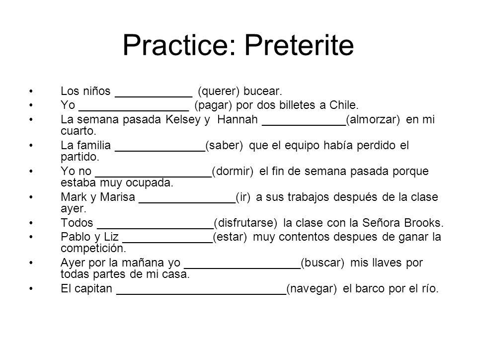 Practice: Preterite Los niños ____________ (querer) bucear.