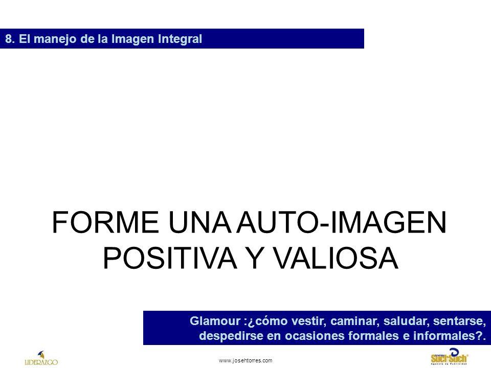 FORME UNA AUTO-IMAGEN POSITIVA Y VALIOSA