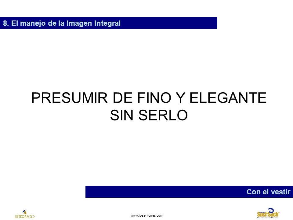 PRESUMIR DE FINO Y ELEGANTE SIN SERLO