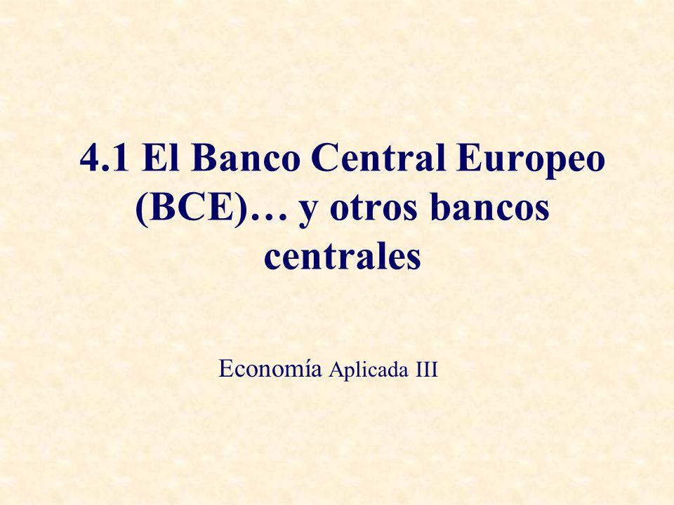 4.1 El Banco Central Europeo (BCE)… y otros bancos centrales
