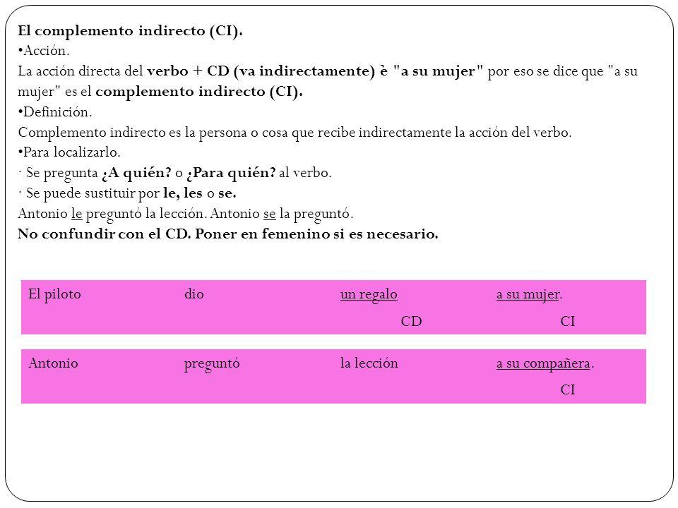 El complemento indirecto (CI).