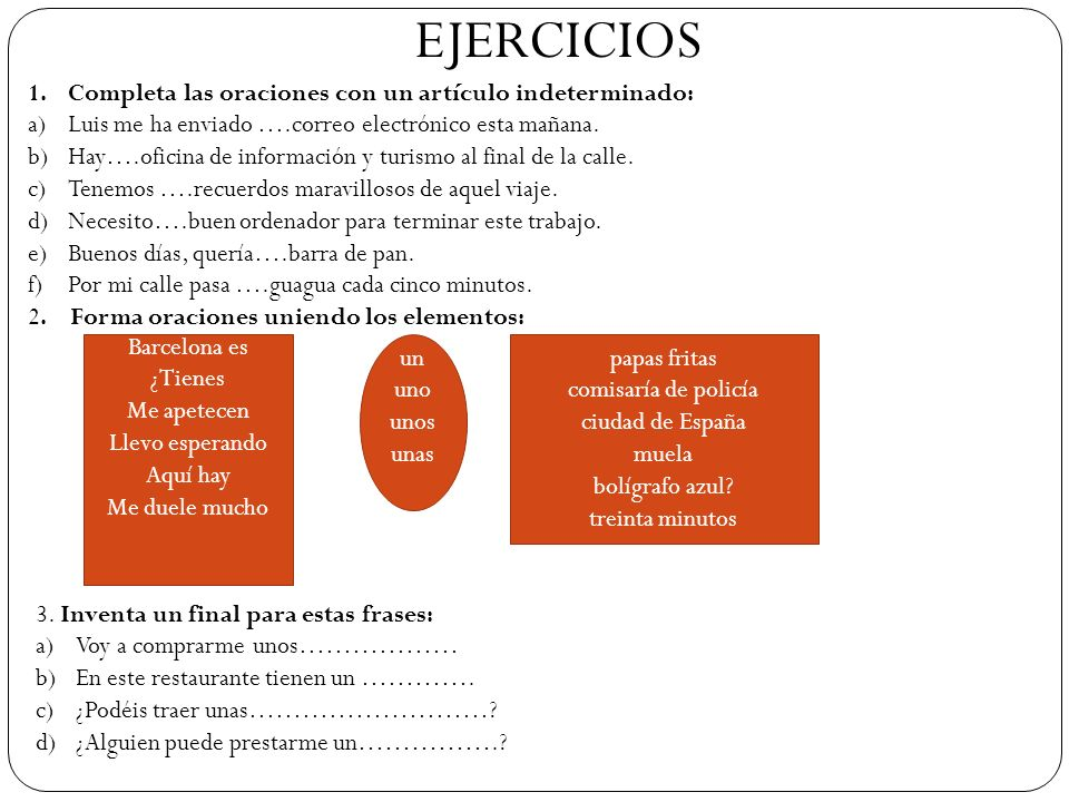 EJERCICIOS Completa las oraciones con un artículo indeterminado: