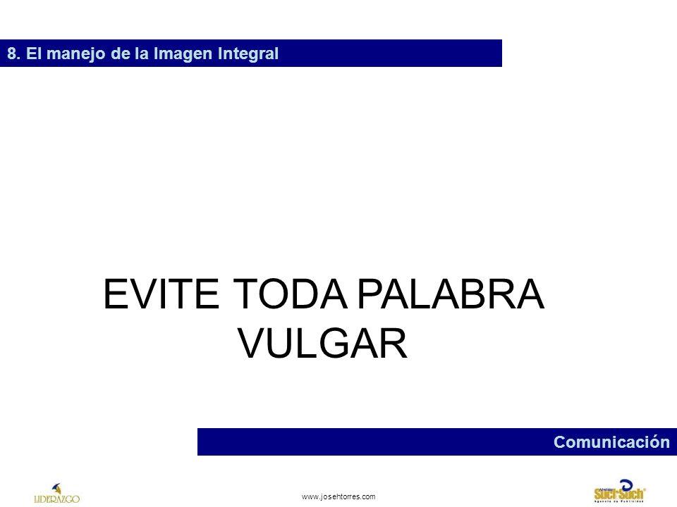 EVITE TODA PALABRA VULGAR