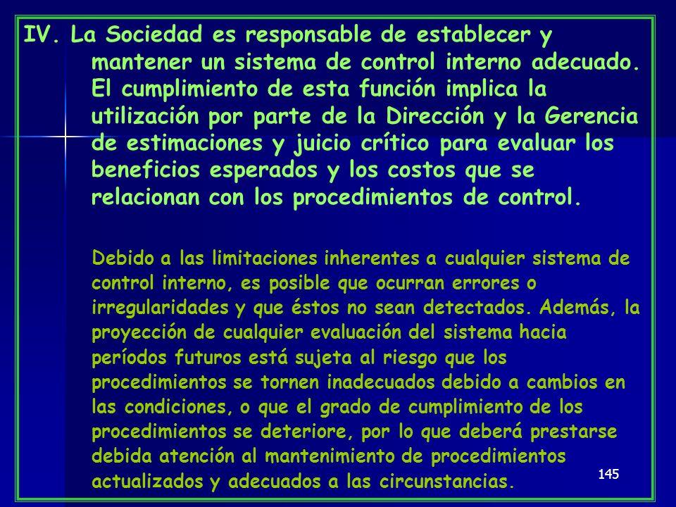 IV. La Sociedad es responsable de establecer y