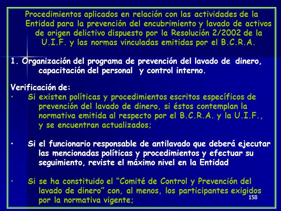 Procedimientos aplicados en relación con las actividades de la Entidad para la prevención del encubrimiento y lavado de activos de origen delictivo dispuesto por la Resolución 2/2002 de la U.I.F. y las normas vinculadas emitidas por el B.C.R.A.