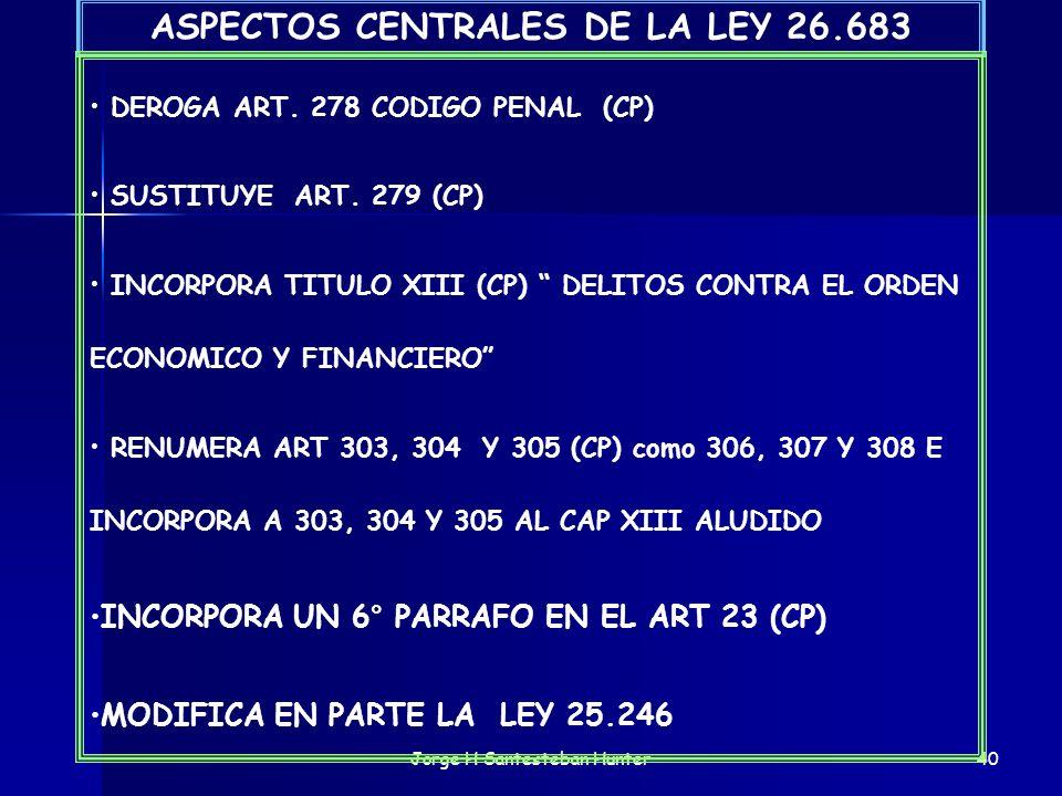 ASPECTOS CENTRALES DE LA LEY 26.683