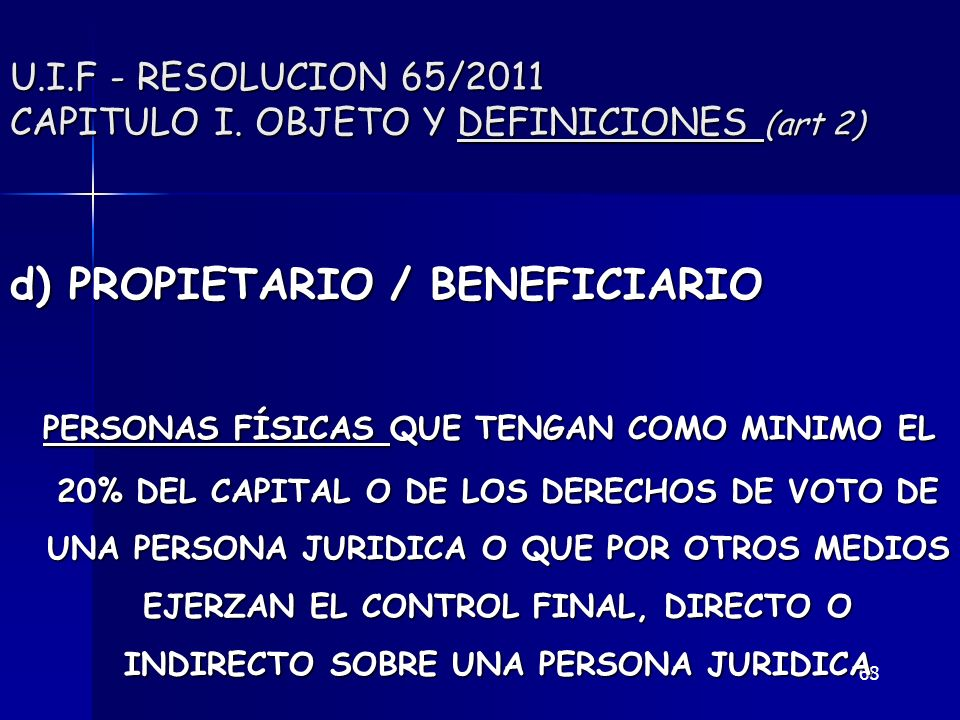 U.I.F - RESOLUCION 65/2011 CAPITULO I. OBJETO Y DEFINICIONES (art 2)