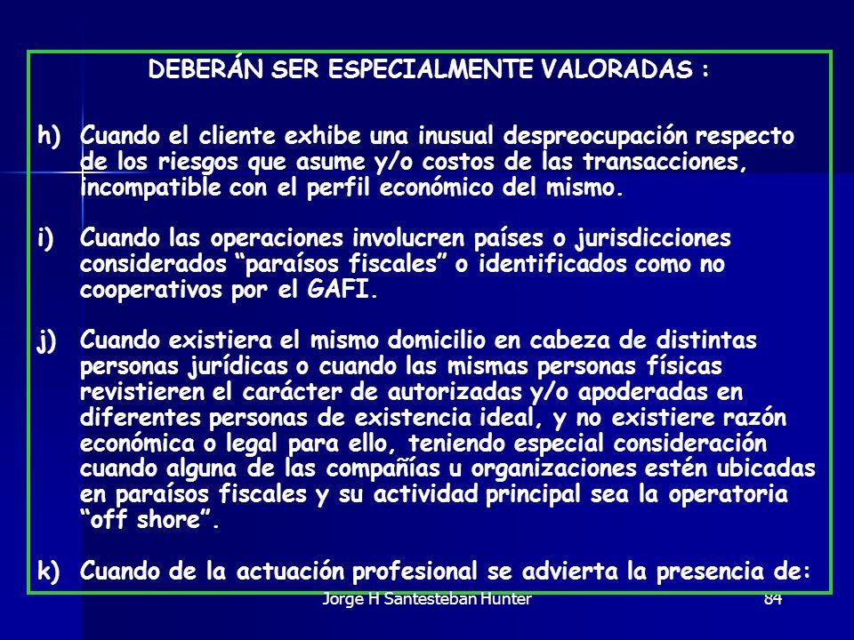 DEBERÁN SER ESPECIALMENTE VALORADAS :
