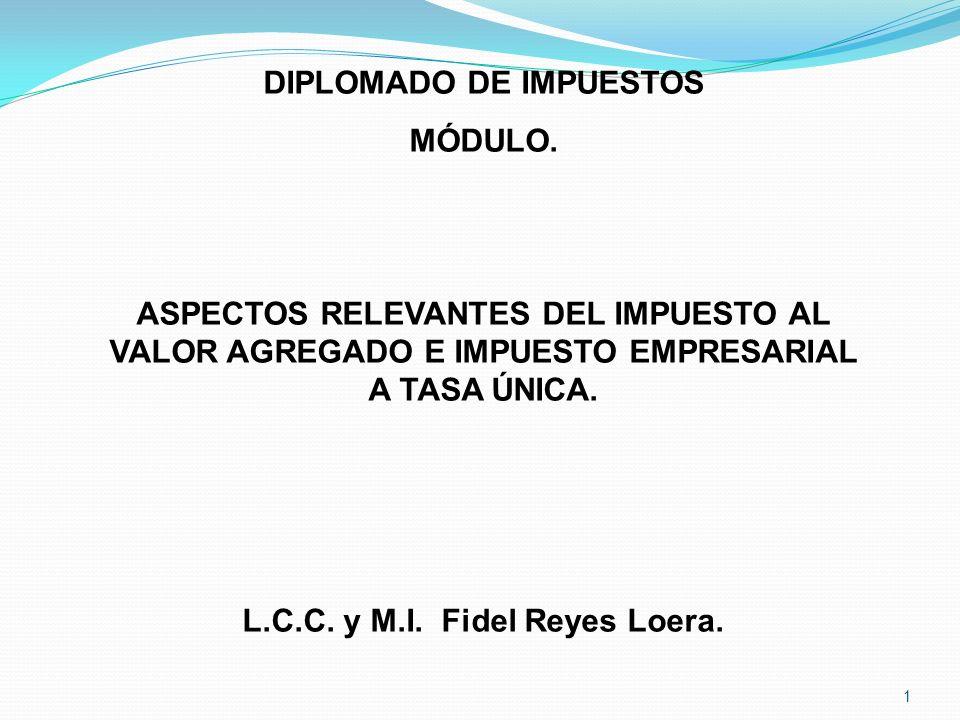 DIPLOMADO DE IMPUESTOS L.C.C. y M.I. Fidel Reyes Loera.