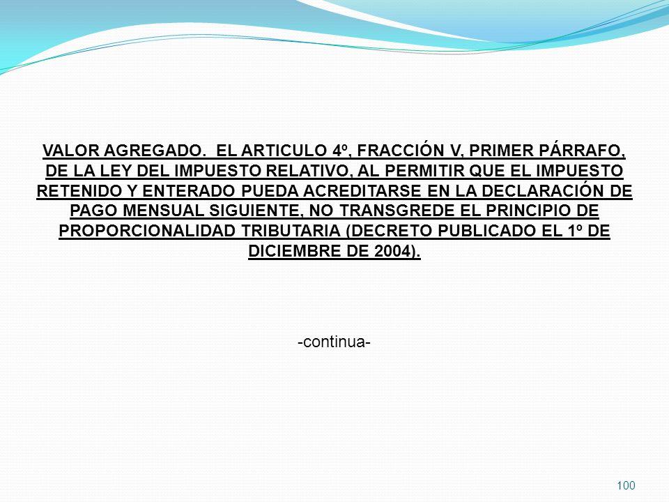VALOR AGREGADO. EL ARTICULO 4º, FRACCIÓN V, PRIMER PÁRRAFO, DE LA LEY DEL IMPUESTO RELATIVO, AL PERMITIR QUE EL IMPUESTO RETENIDO Y ENTERADO PUEDA ACREDITARSE EN LA DECLARACIÓN DE PAGO MENSUAL SIGUIENTE, NO TRANSGREDE EL PRINCIPIO DE PROPORCIONALIDAD TRIBUTARIA (DECRETO PUBLICADO EL 1º DE DICIEMBRE DE 2004).