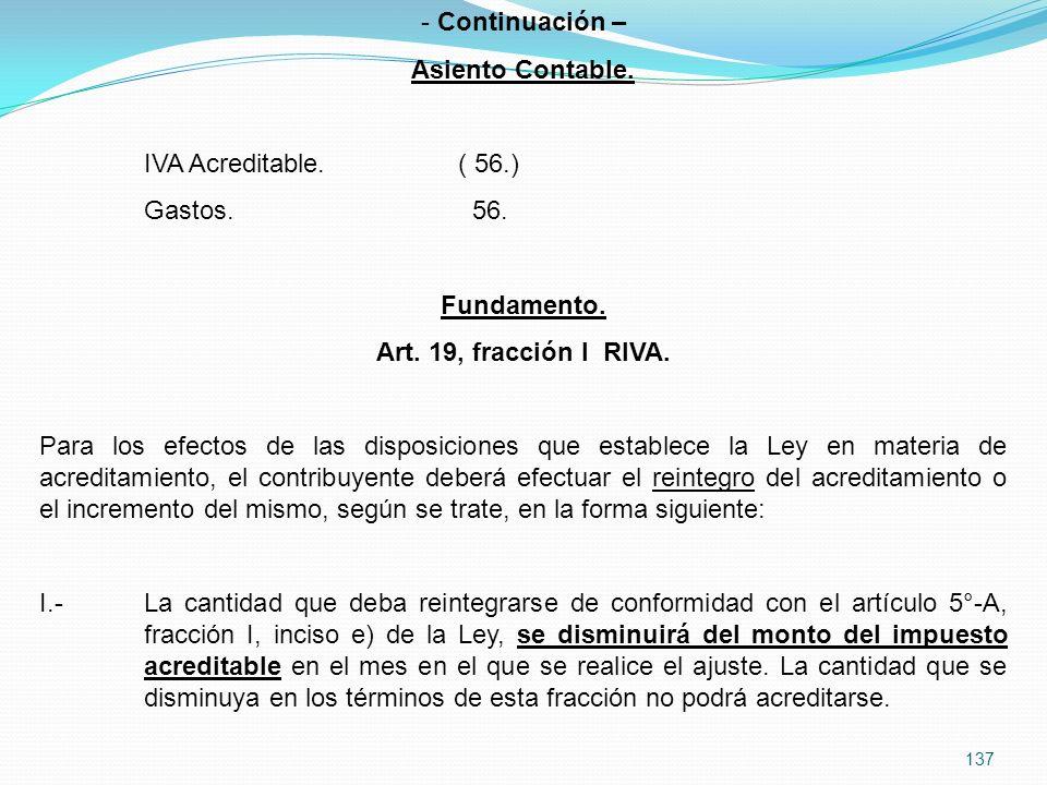 Continuación – Asiento Contable. IVA Acreditable. ( 56.) Gastos. 56. Fundamento. Art. 19, fracción I RIVA.
