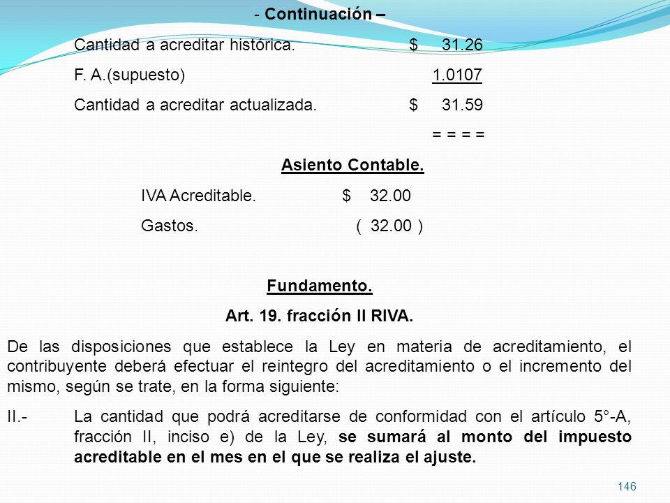 Continuación – Cantidad a acreditar histórica. $ 31.26. F. A.(supuesto) 1.0107. Cantidad a acreditar actualizada. $ 31.59.
