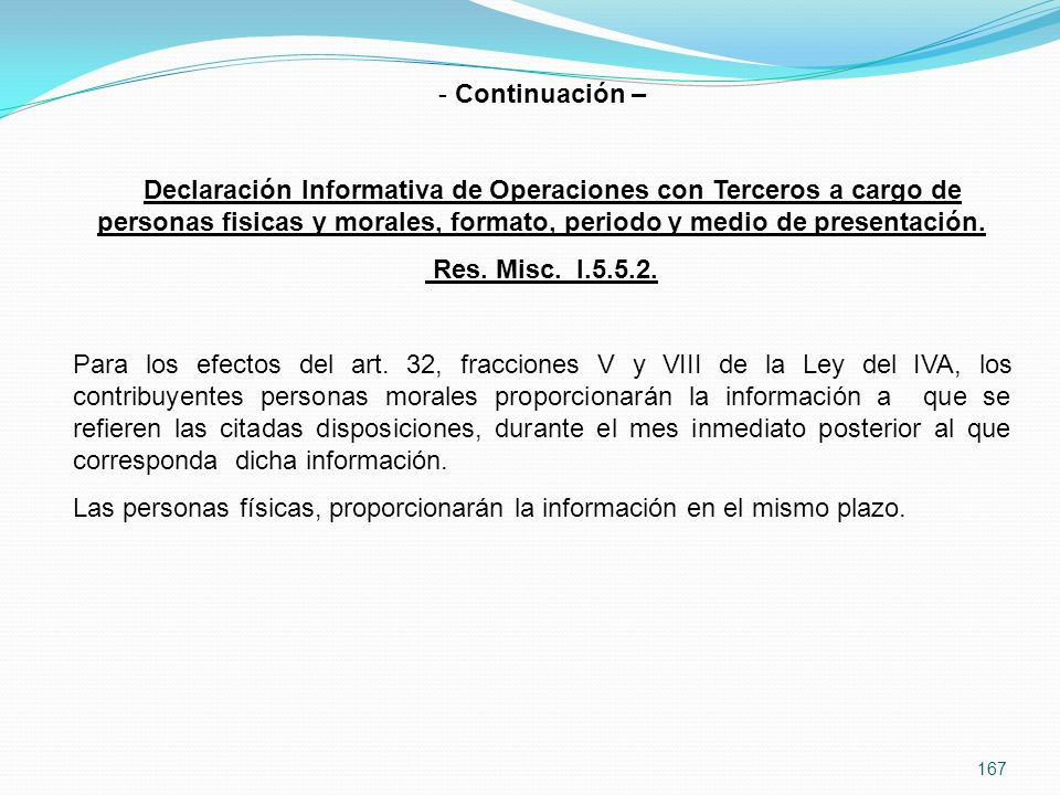 Continuación – Declaración Informativa de Operaciones con Terceros a cargo de personas fisicas y morales, formato, periodo y medio de presentación.