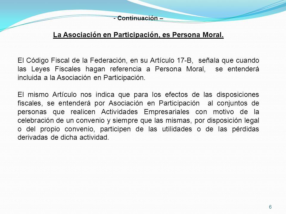 La Asociación en Participación, es Persona Moral.
