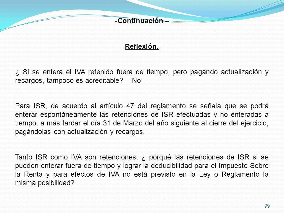 Continuación – Reflexión. ¿ Si se entera el IVA retenido fuera de tiempo, pero pagando actualización y recargos, tampoco es acreditable No.