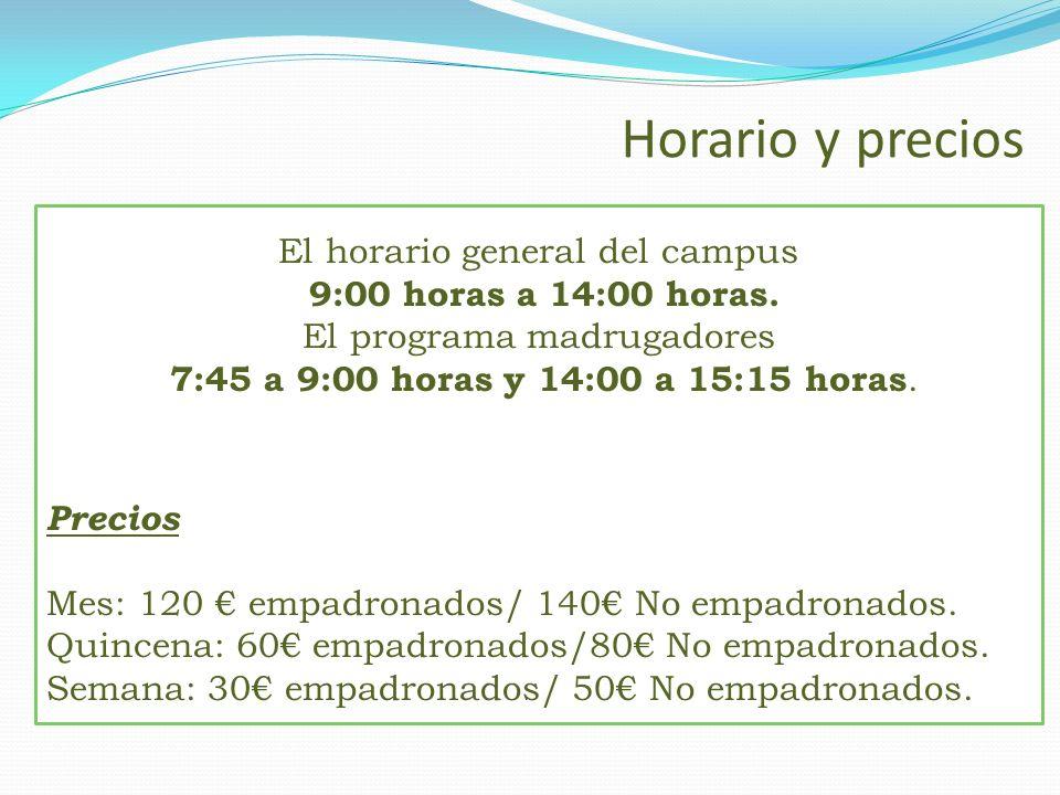 Horario y precios El horario general del campus