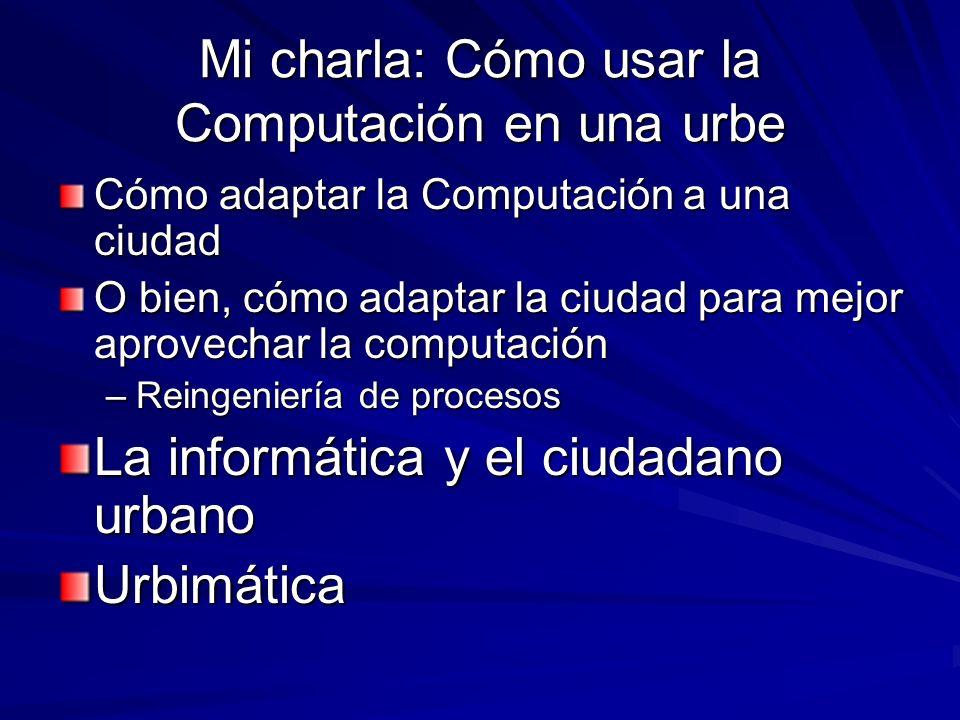 Mi charla: Cómo usar la Computación en una urbe