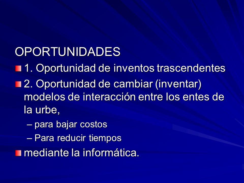 OPORTUNIDADES 1. Oportunidad de inventos trascendentes