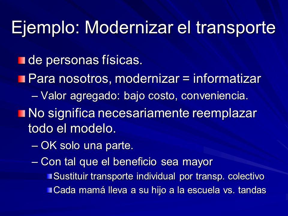 Ejemplo: Modernizar el transporte