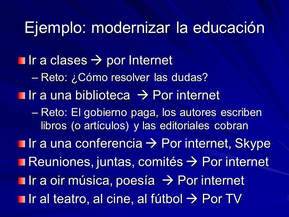 Ejemplo: modernizar la educación