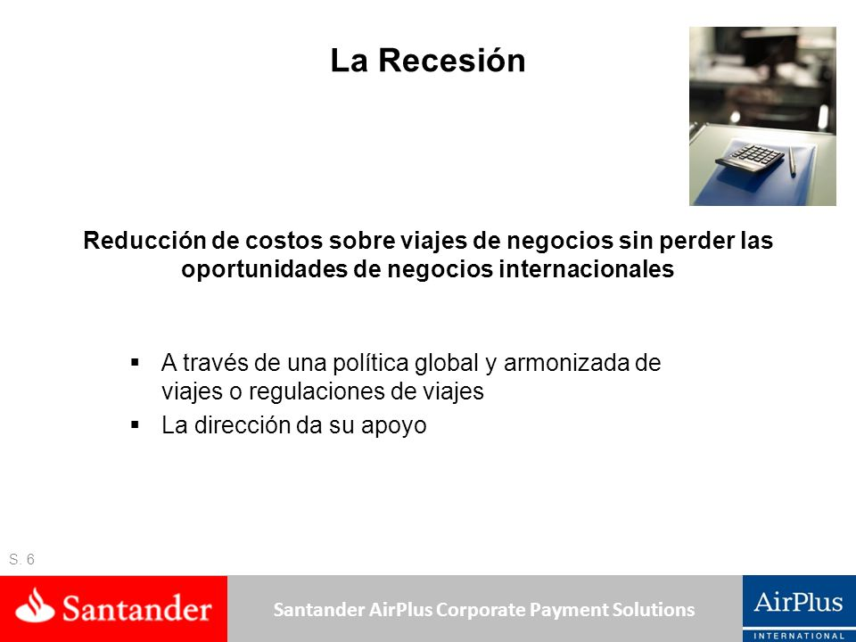 La Recesión Reducción de costos sobre viajes de negocios sin perder las oportunidades de negocios internacionales.