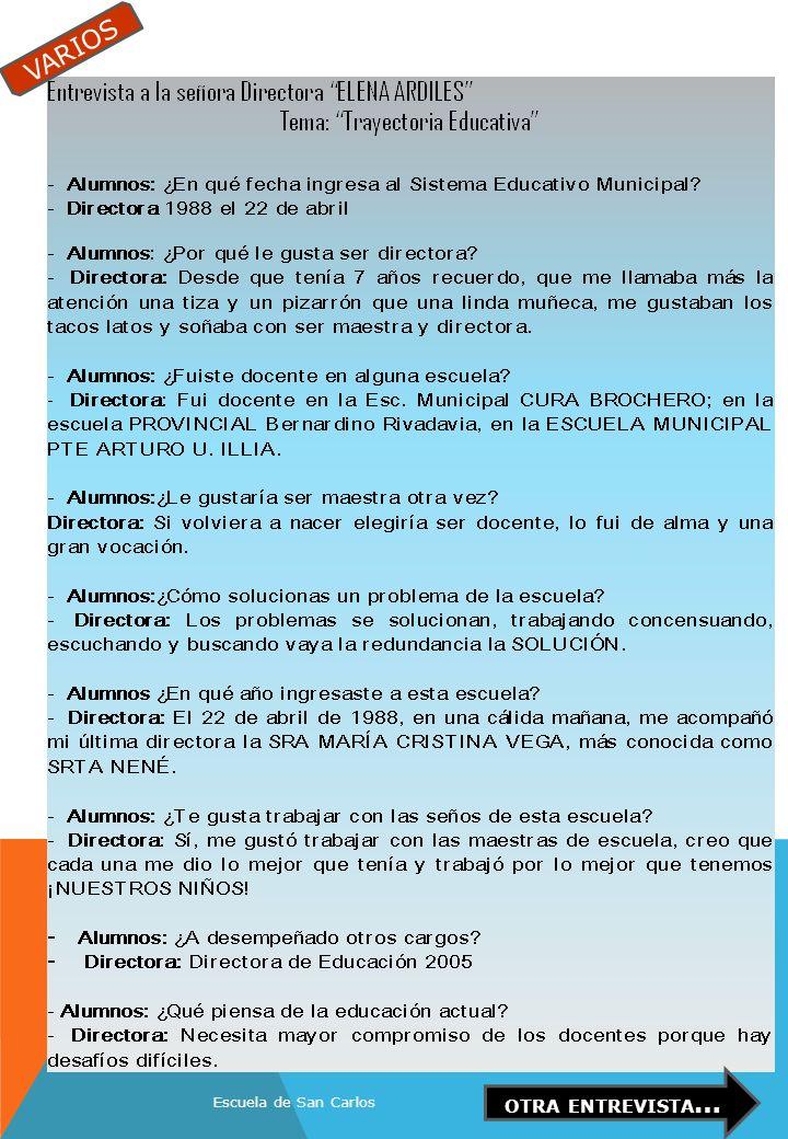 VARIOS OTRA ENTREVISTA… Escuela de San Carlos