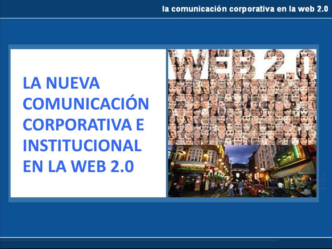 LA NUEVA COMUNICACIÓN CORPORATIVA E INSTITUCIONAL EN LA WEB 2.0