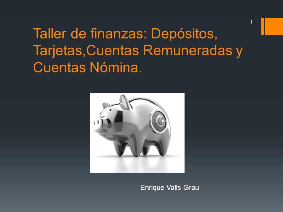 Taller de finanzas: Depósitos, Tarjetas,Cuentas Remuneradas y Cuentas Nómina.