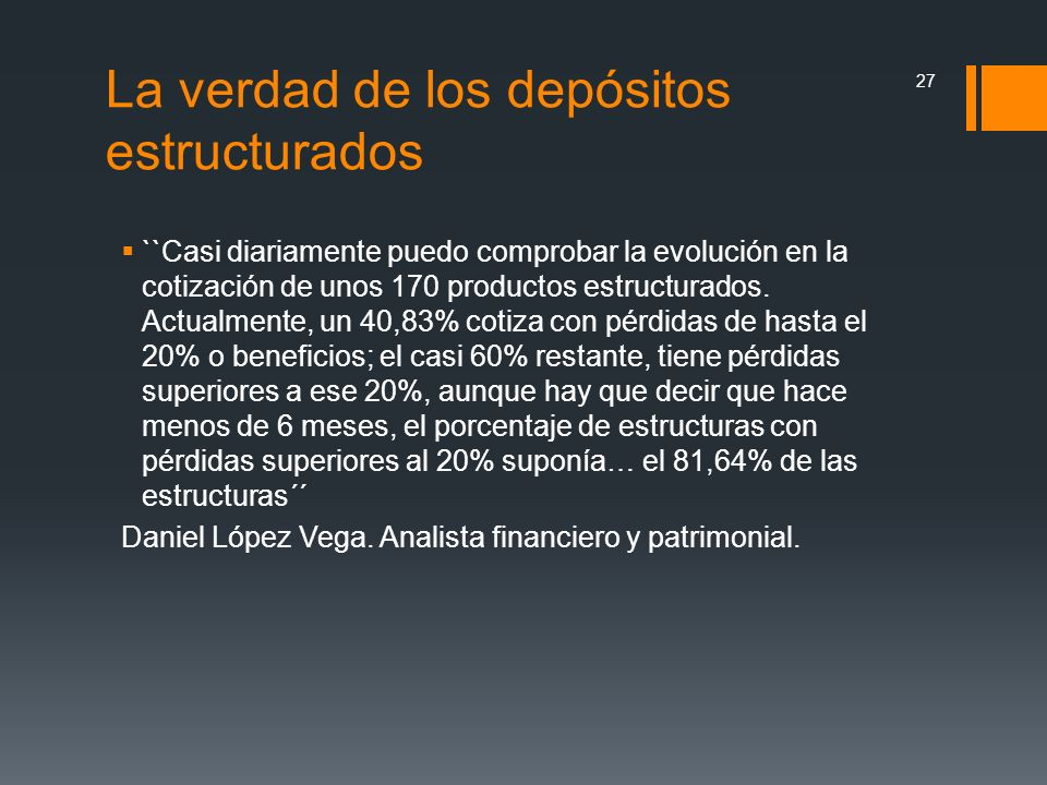 La verdad de los depósitos estructurados