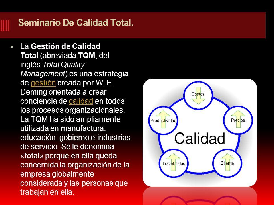 Seminario De Calidad Total.