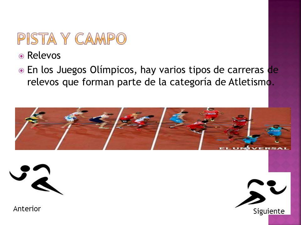 PISTA Y CAMPO Relevos. En los Juegos Olímpicos, hay varios tipos de carreras de relevos que forman parte de la categoría de Atletismo.