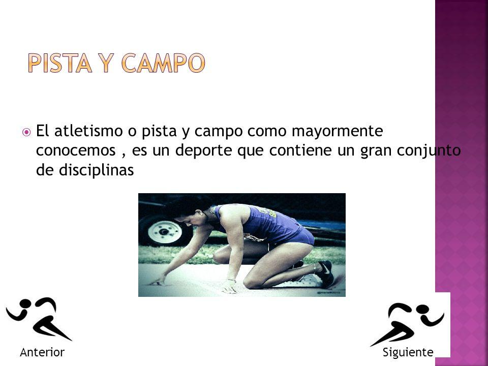 PISTA Y CAMPO El atletismo o pista y campo como mayormente conocemos , es un deporte que contiene un gran conjunto de disciplinas.