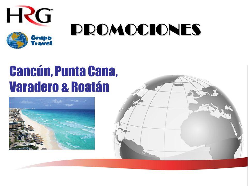 PROMOCIONES Cancún, Punta Cana, Varadero & Roatán