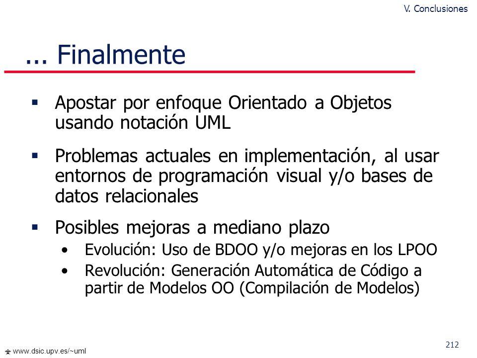 V. Conclusiones ... Finalmente. Apostar por enfoque Orientado a Objetos usando notación UML.