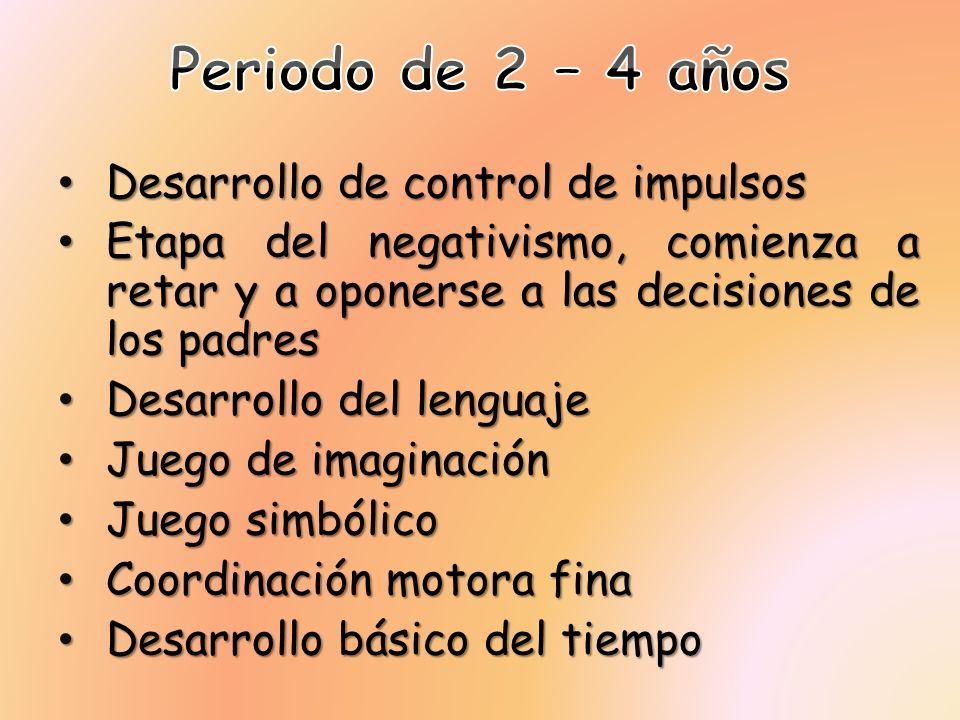 Periodo de 2 – 4 años Desarrollo de control de impulsos