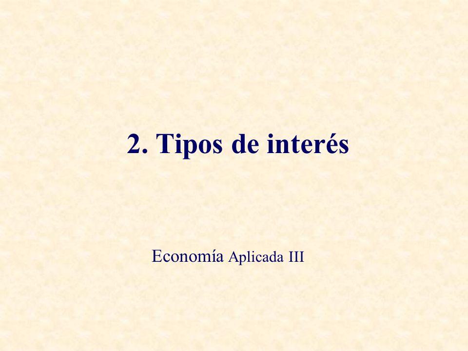 2. Tipos de interés Economía Aplicada III