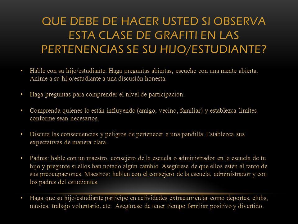 QUE DEBE DE HACER USTED SI OBSERVA ESTA CLASE DE GRAFITI EN LAS PERTENENCIAS SE SU HIJO/ESTUDIANTE
