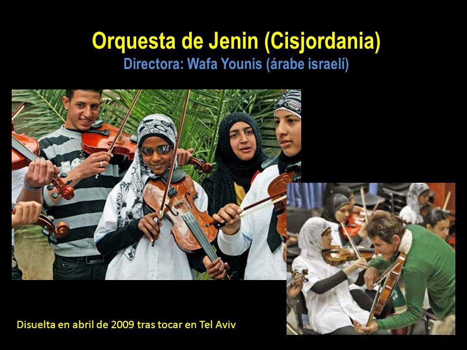 Orquesta de Jenin (Cisjordania) Directora: Wafa Younis (árabe israelí)