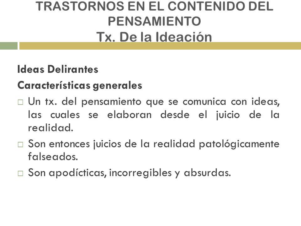 TRASTORNOS EN EL CONTENIDO DEL PENSAMIENTO Tx. De la Ideación