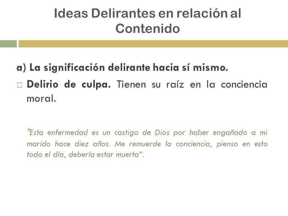 Ideas Delirantes en relación al Contenido
