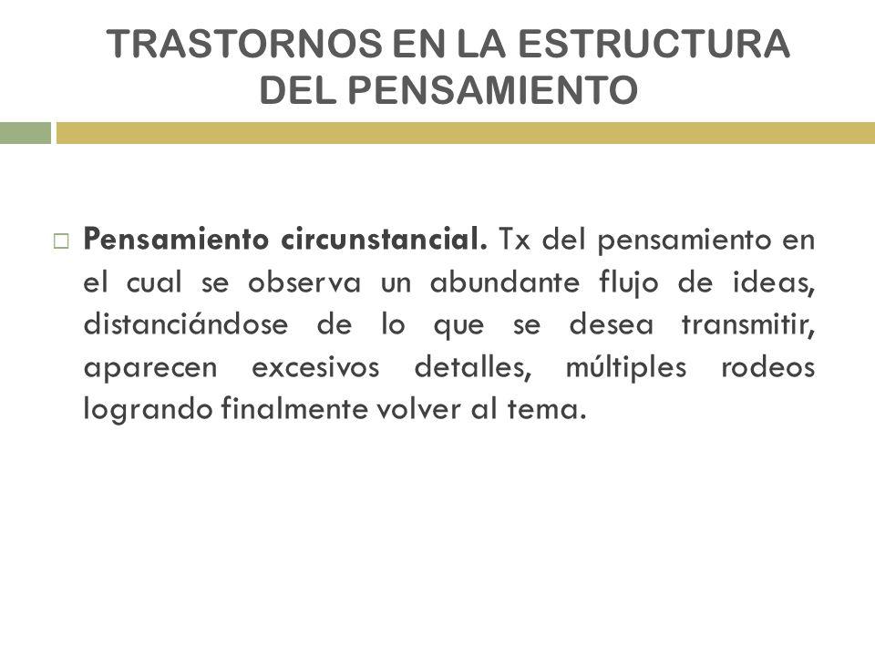 TRASTORNOS EN LA ESTRUCTURA DEL PENSAMIENTO