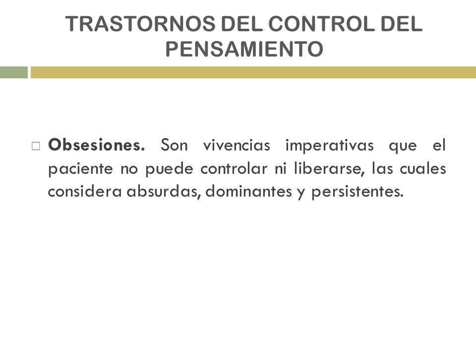 TRASTORNOS DEL CONTROL DEL PENSAMIENTO