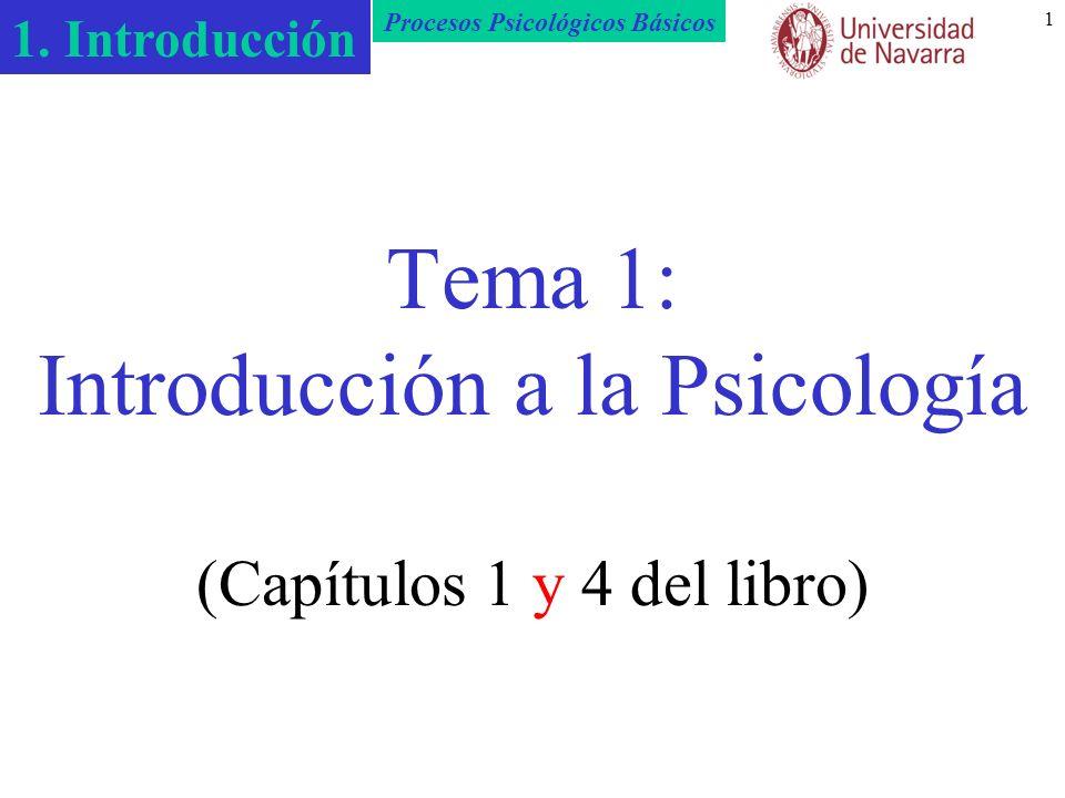 Tema 1: Introducción a la Psicología (Capítulos 1 y 4 del libro)