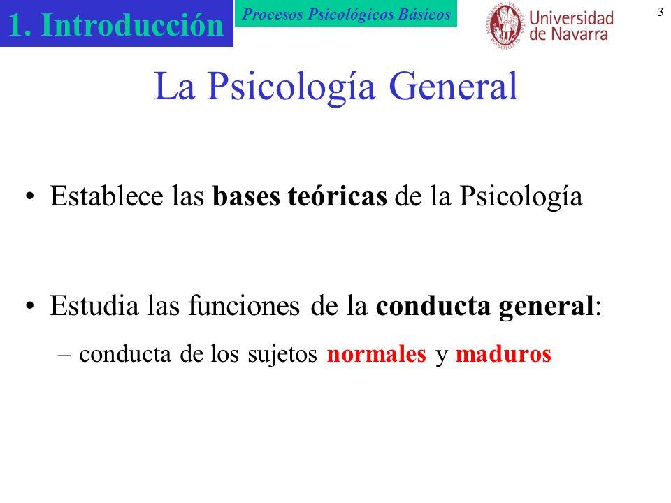 La Psicología General Establece las bases teóricas de la Psicología