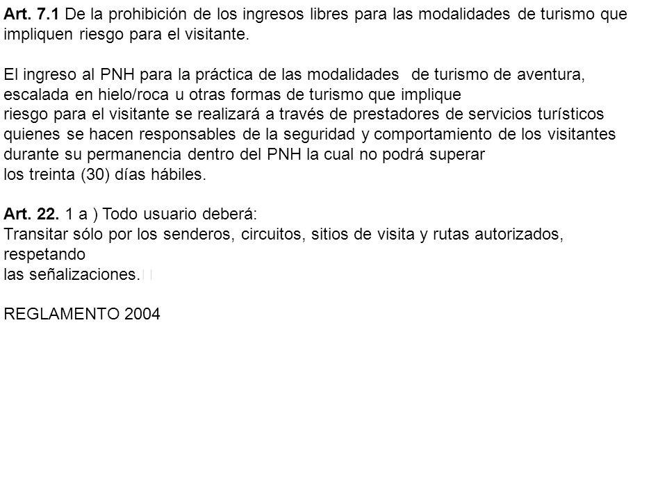 Art. 7.1 De la prohibición de los ingresos libres para las modalidades de turismo que