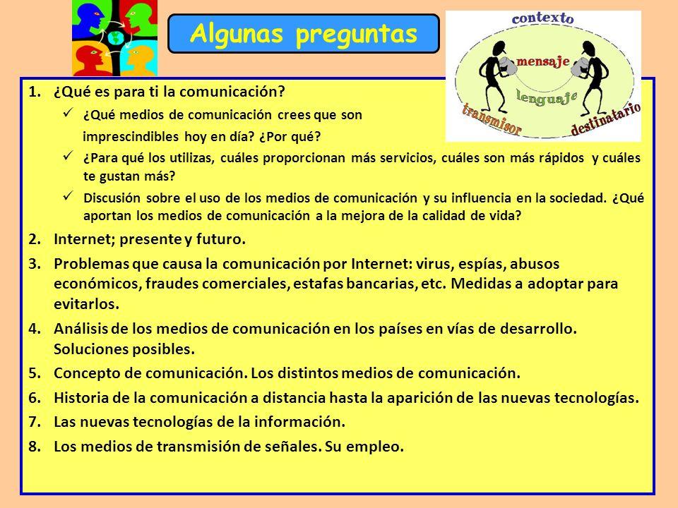 Algunas preguntas ¿Qué es para ti la comunicación
