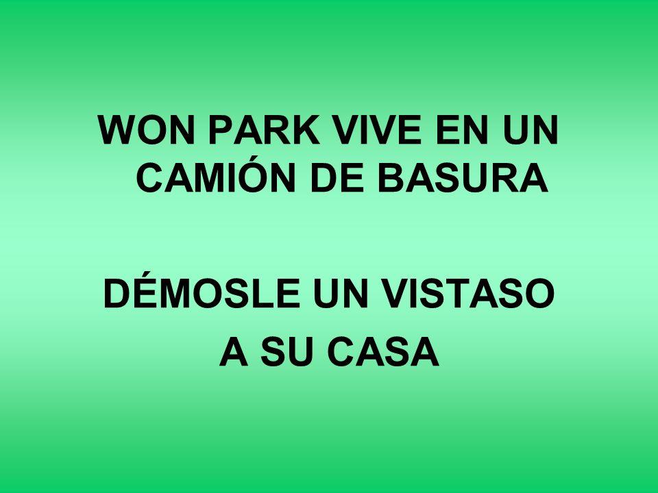 WON PARK VIVE EN UN CAMIÓN DE BASURA