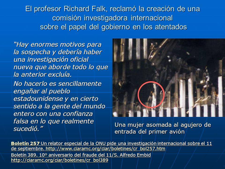 El profesor Richard Falk, reclamó la creación de una comisión investigadora internacional sobre el papel del gobierno en los atentados