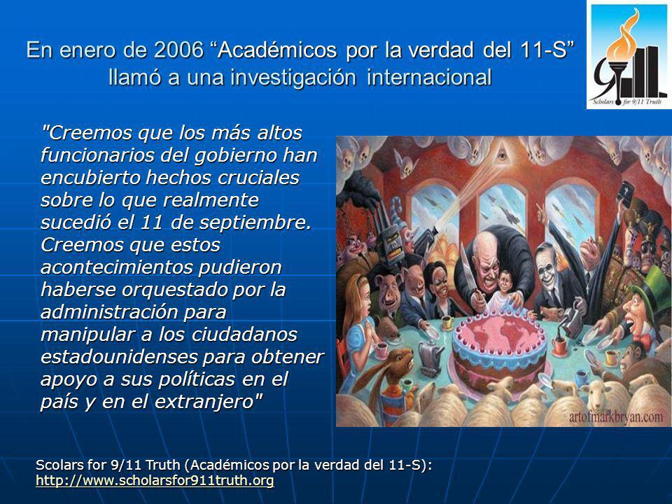 En enero de 2006 Académicos por la verdad del 11-S llamó a una investigación internacional